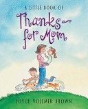 Joyce Vollmer Brown - A Little Book of Thanks--For Mom