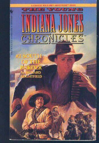 South of the Border (The Young Indiana Jones Chronicles No. 2) Richard Brightfield