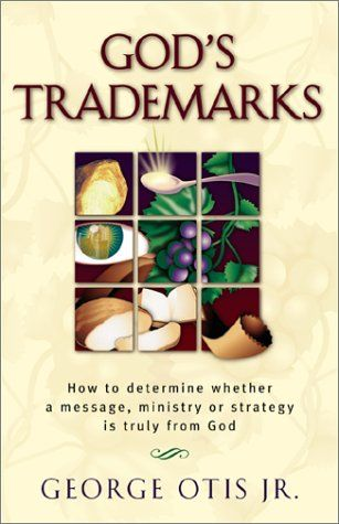 Otis George Jr. - God's Trademarks: How to Determine Whether a Message, Ministry, or Strategy is Truly from God