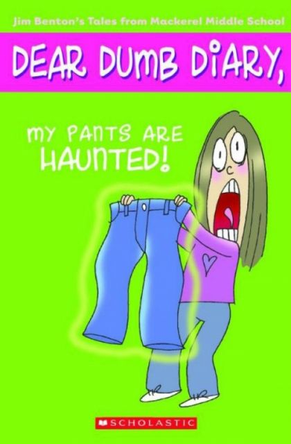dear dumb diary my pants are haunted book report (just like you, only better), dear dumb diary series :  dear dumb diary series : book 12 by jim benton  my pants are haunted dear dumb diary series :.
