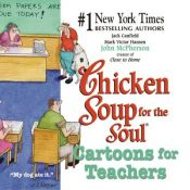 Chicken Soup For The Soul: Cartoons For Teachers (Canfield, Jack) (9780757301490)