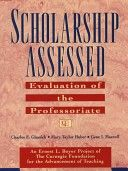 Scholarship Assessed: Evaluation of the Professoriate (Special Report (Carnegie Foundation for the Advancement of Teaching)) - evaluation of the professoriate (9780787910914)