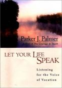 Let Your Life Speak - listening for the voice of vocation (9780787947354)
