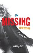 The Missing Professor: An Academic Mystery / Informal Case Studies / Discussion Stories For Faculty Development, New Faculty Orientation And Campus Conversations (9781579221386)