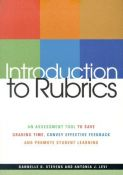 Introduction To Rubrics: An Assessment Tool To Save Grading Time, Convey Effective Feedback and Promote Student Learning (9781579221157)