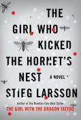 Stieg Larsson - The Girl Who Kicked the Hornet's Nest