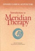 Introduction to Meridian Therapy- Japanese Classical Acupuncture: (9780939616114)
