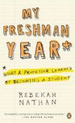 My Freshman Year: What a Professor Learned by Becoming a Student (9780143037477)
