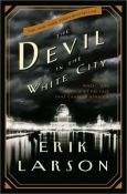 Erik Larson - The Devil in the White City