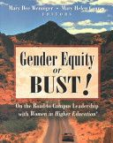 Gender Equity Or Bust!: On The Road To Campus Leadership With Women In Higher Education (The Jossey-Bass Higher & Adult Education Series) (9780787952846)