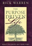 Rick Warren - The Purpose-Driven Life: What On Earth Am I Here For?