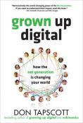 Grown Up Digital: How The Net Generation Is Changing The World - how the net generation is changing your world (9780071508636)