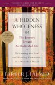 A Hidden Wholeness: The Journey Toward an Undivided Life (9780470453766)