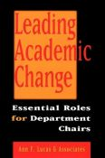 Leading Academic Change : Essential Roles For Department Chairs (9780787946821)