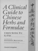A Clinical Guide to Chinese Herbs and Formulae (9780443046803)