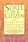 Soul Of A Citizen: Living With Conviction In A Cynical Time - living with conviction in a cynical time (9780312204358)