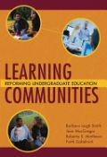 Learning Communities: Reforming Undergraduate Education (Jossey-Bass Higher And Adult Education Series) - reforming undergraduate education (9780787910365)