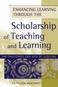 Enhancing Learning Through The Scholarship Of Teaching And Learning: The Challenges And Joys Of Juggling (Jb - Anker Series) (9781933371290)