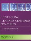 Developing Learner-Centered Teaching: A Practical Guide For Faculty (9780787996888)