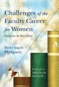 Challenges Of The Faculty Career For Women: Success And Sacrifice (Jb - Anker Series) - success and sacrifice (9780470257005)