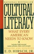 Cultural Literacy: What Every American Needs To Know - what every American needs to know (9780394758435)