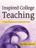 Inspired College Teaching - A Career-Long Resource for Professional Growth (9780787987718)