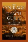 The Courage To Teach Guide For Reflection And Renewal (9780787996871)