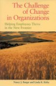 The Challenge Of Change In Organizations: Helping Employees Thrive In The New Frontier (9780891060796)