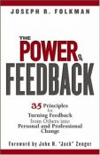 The Power Of Feedback: 35 Principles For Turning Feedback From Others Into Personal And Professional Change - 35 principles for turning feedback from others into personal and professional change (9780471998204)