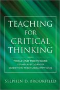 Teaching For Critical Thinking - tools and techniques to help students question their assumptions (9780470889343)