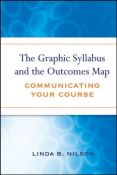The Graphic Syllabus and the Outcomes Map: Communicating Your Course (JB - Anker) - communicating your course (9780470180853)