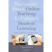 Discussion-based online teaching to enhance student learning - theory, practice, and assessment (9781579227470)