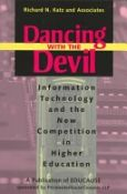 Dancing With The Devil: Information Technology And The New Competition In Higher Education (Jossey Bass Higher And Adult Education Series) - information technology and the new competition in higher education (9780787946951)
