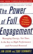 The Power Of Full Engagement: Managing Energy, Not Time, Is The Key To High Performance And Personal Renewal - managing energy, not time, is the key to high performance and personal renewal (9780743226752)