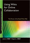 Using Wikis for Online Collaboration: The Power of the Read-Write Web (Online Teaching and Learning Series (OTL)) - the power of the read-write Web (9780470343333)