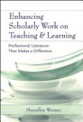 Enhancing Scholarly Work On Teaching And Learning: Professional Literature That Makes A Difference - professional literature that makes a difference (9780787973810)
