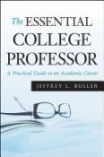The Essential College Professor - a practical guide to an academic career (9780470373736)