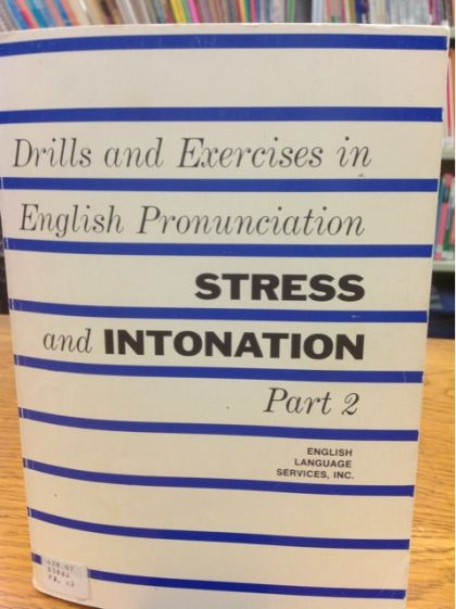 Drills and Exercises in English Pronunciation: Stress And