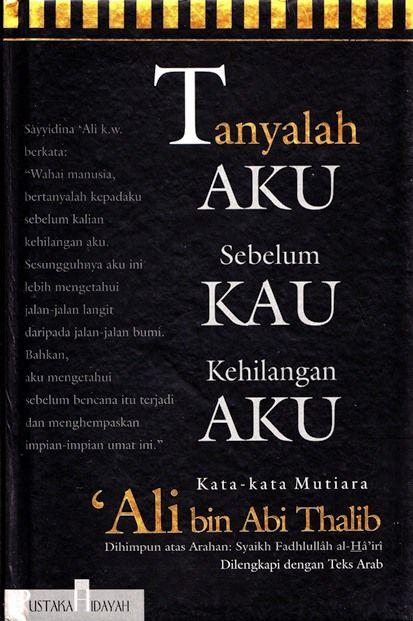 Tanyalah Aku Sebelum Kau Kehilangan Aku Imam Ali Bin Abi Thalib As In Mustamin14 S Book Collection Clz Cloud For Books
