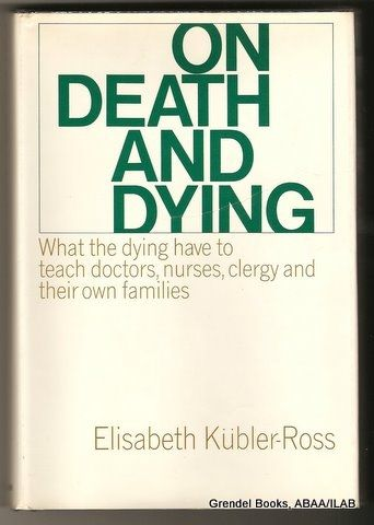 an overview of the article on the fear of death by elisabeth kubler ross The 5-stage model of death was developed by elizabeth kubler-ross this model identifies the five stages that terminally ill people experience when.