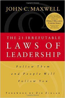 the 21 irrefutable laws of john maxwell essay The 21 irrefutable laws of john maxwell essay john calvin maxwell is an american, leadership consultant, speaker, and pastor who has written more than 60 books titles include the 21 irrefutable laws of leadership that indeed delivers a powerful, definitive statement of the foundational laws that shape leadership.
